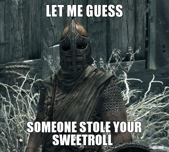 Let-me-guess-someone-stole-your-sweetroll.jpg